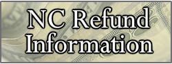 NC Refund Information